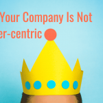 3 signs your company is not customer-centric.