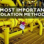 Oil and gas plant with closed and locked valve shawing different isolation methods.